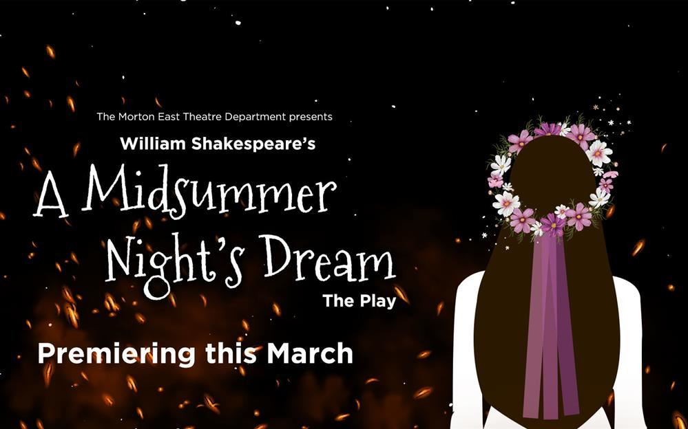 Morton East Theatre presents: A Midsummer Night's Dream