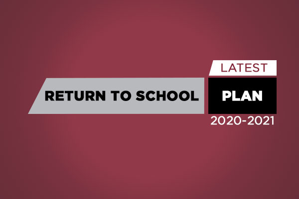 2020-2021 Return to School Plan